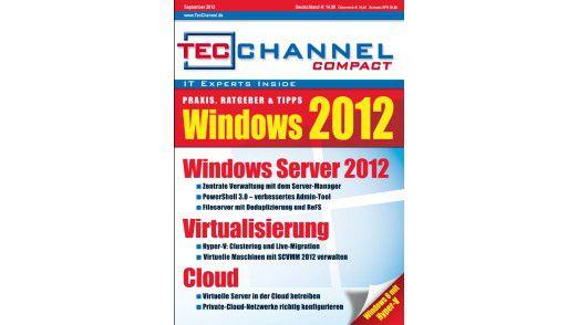 TecChannel Compact 07/2012: Über 160 Seiten zu den neuen Microsoft-Produkten.
