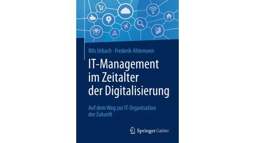 """Nils Urbach und Frederik Ahlemann sind die Autoren des Buchs """"IT-Management im Zeitalter der Digitalisierung"""", das dieses Jahr im Springer-Verlage erschienen ist."""