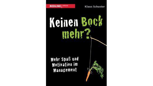 """Das Buch """"Keinen Bock mehr? Mehr Spaß und Motivation"""" ist im Redline Verlag erschienen. Preis: 16,99"""