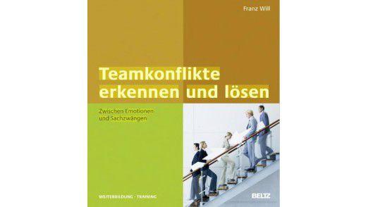 """Das Buch """"Teamkonflikte erkennen und lösen"""" ist in der Verlagsgruppe BELTZ erschienen. Preis: 34,95 Euro."""