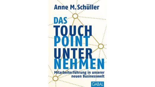 Anne M. Schüller: Das Touchpoint-Unternehmen