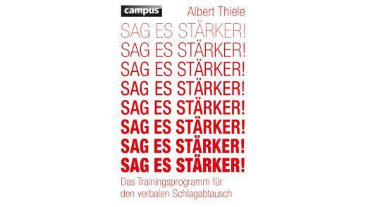 """Das Buch """"Sag es stärker!"""" ist im Campus Verlag erschienen. Die 250 Seiten gibt es zum Preis von 24,99 Euro."""