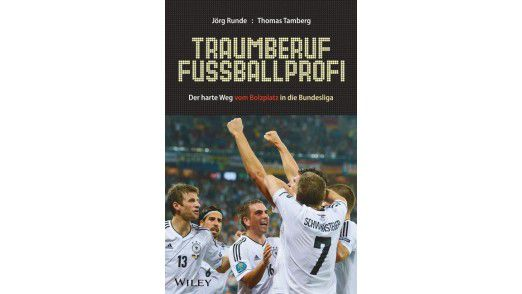 """Das Buch """"Traumberuf Fußballprofi"""" ist im Wiley Verlag erschienen."""